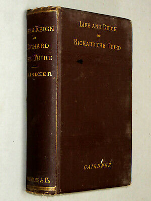 Life & Reign of RICHARD THE THIRD - James Gairdner (1878 1st Ed) PERKIN WARBECK