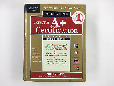 CompTIA A+ Certification All-in-One Exam Guide, 8th Edition (220-801 & 220-802)