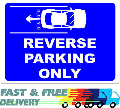 Reverse parking only Sign Self Adhesive Vinyl 5mm Correx Board 1mm PVC