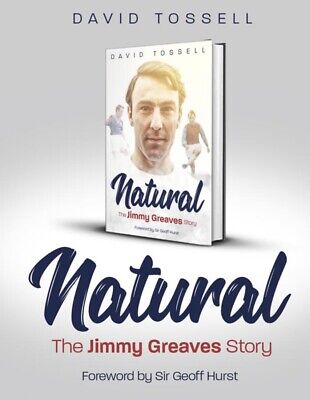 NATURAL the Jimmy Greaves Story WITH SIGNED INSERT OUT 1/4/19 Buy Now £30