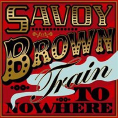 Savoy Brown-Train to Nowhere (US IMPORT) CD NEW