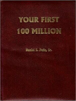 Your First 100 Million by Dan Pena (E-Book PDF)