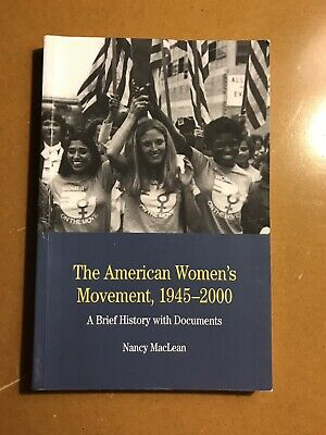 The American Women's Movement, 1945-2000 : A Brief History with Documents by...