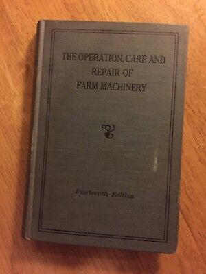 The Operation Care And Repair Of Farm Machinery