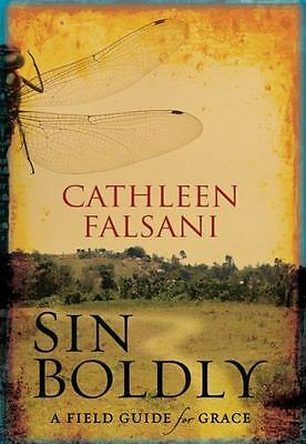 Sin Boldly : A Field Guide for Grace by Cathleen Falsani (2008, Hardcover)