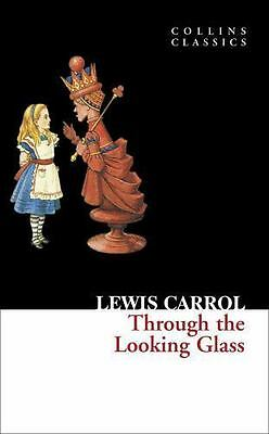 Collins Classics: Through the Looking Glass by Lewis Carroll (2010, Paperback)