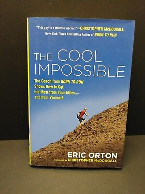 "The Cool Impossible: The Coach from ""Born to Run"" Shows How to Get the Most from"