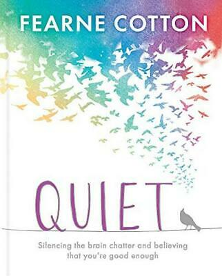 Quiet: Learning to silence the brain chatter and believing that you're good...