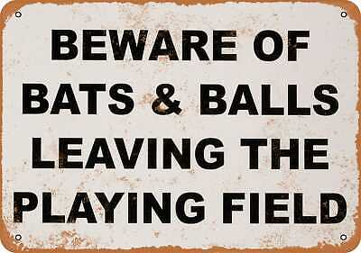 Metal Sign - Beware of Bats and Balls Leaving the Field - Vintage Look