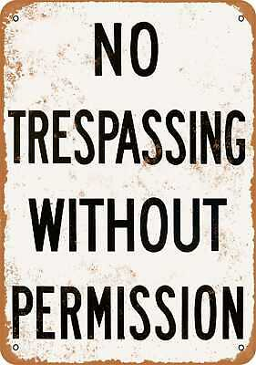 Metal Sign - No Trespassing Without Permission - Vintage Look Reproduction