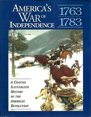 America's War of Independence: A Concise Illustrated History of the Revolution