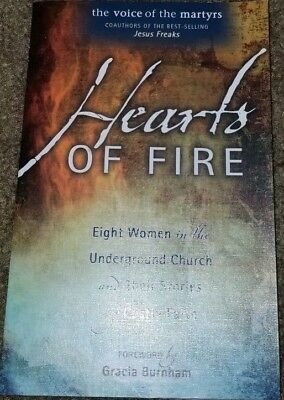 Hearts of Fire Eight Women in the Underground Church and Stories Christian Book