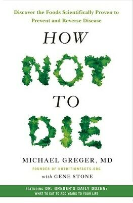 How Not To Die: By Michael Greger & Gene Stone e book PDF Book [PDF Book]