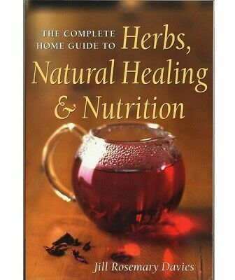 The Complete Home Guide to Herbs, Natural Healing, and Nutrition e Book PDF Book