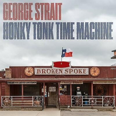 George Strait Honky Tonk Time Machine Cd - Pre Release 29Th March 2019