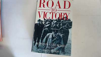 Acceptable - Road to Victory: Winston S. Churchill 1941-1945 - Gilbert, Martin 1