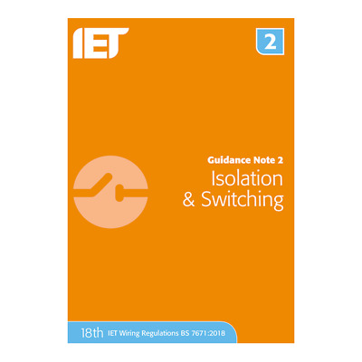 IET Guidance Note 2: Isolation & Switching 18th Edition
