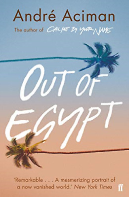 Andrew Aciman-Out Of Egypt (UK IMPORT) BOOK NEW