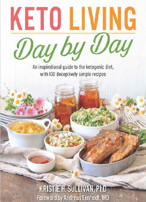 Keto Living Day by Day An Inspirational Guide to the Ketogenic Diet Recipes PDF