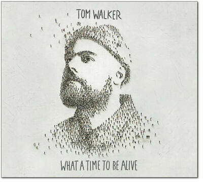 WHAT A TIME TO BE ALIVE - Tom Walker CD *BRAND NEW*