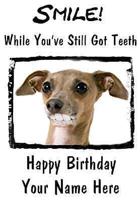 Italian Greyhound Happy Birthday Card Smile Teeth39 A5 Personalised Greetings