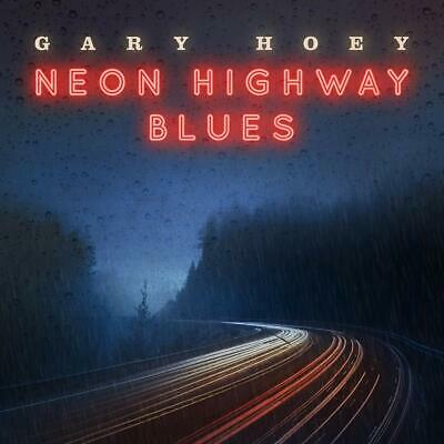 Gary Hoey - Neon Highway Blues CD ALBUM NEW (13TH MAR)