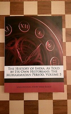 The History of India as Told by Its Own Historians The Muhammadan Period Volume5