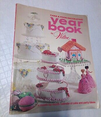 Cake & Food decorating Year Book by Wilton 1972