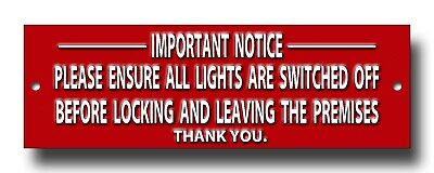 """Important Notice Please Ensure All Lights Are Switched Off Metal Sign 8"""" X 2.5""""."""