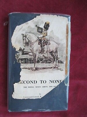 Second To None: The Royal Scots Greys - 1919-1945 and extras Carver 1st