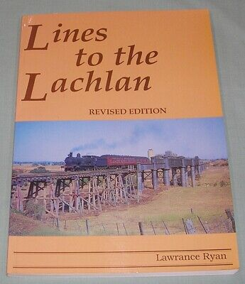 Lines to the Lachlan, Cowra railways, by L Ryan, NSW, SC book, VG Cond