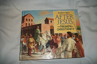 After Jesus : The Triumph of Christianity by Reader's Digest Editors (1993,...