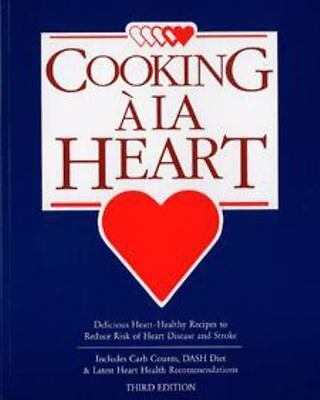 Cooking A La Heart Third Edition