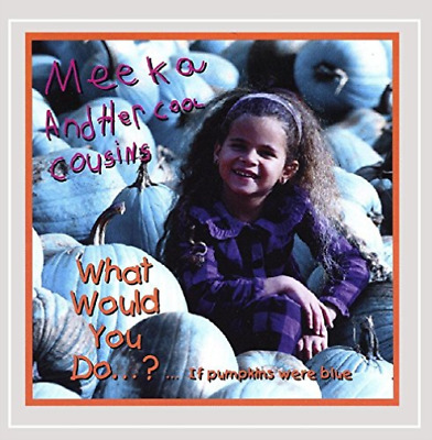 Meeka and Her Cool Cousins-What would you do if pumpkins were (US IMPORT) CD NEW