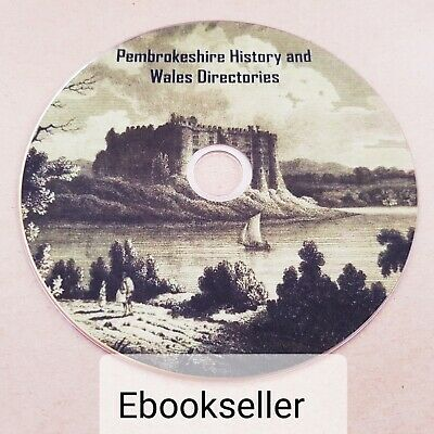 Pembrokeshire History and Wales Diretories 70 pdf files, ebooks on disc for PC