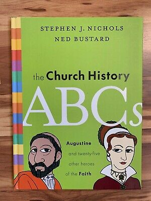 The Church History ABCs : Augustine and 25 Other Heroes of the FaithHomeschool