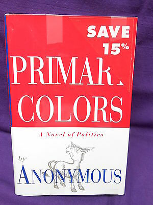 Primary Colors : A Novel of Politics  by Anonymous (1996, Hardcover) - like new