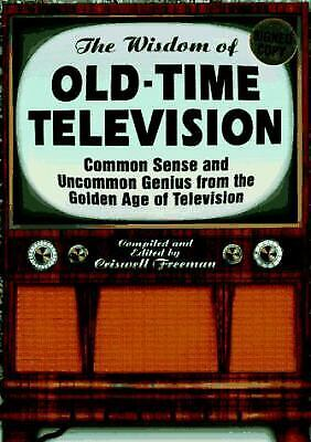 Wisdom of Old-Time Television : Common Sense and Uncommon Genius from the Golden