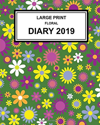 Large Print Floral Diary 2019: Super clear type, week to a p PAPERBACK NEW BOOK