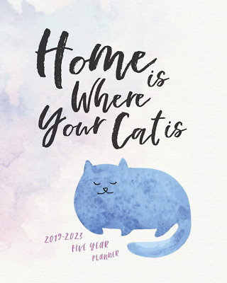 2019 - 2023 Five Year Planner; Home is Where Your Cat Is: Th PAPERBACK NEW BOOK