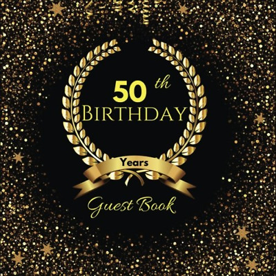 50th Birthday: Birthday Party Guest Book: Black & Gold Book, PAPERBACK NEW BOOK