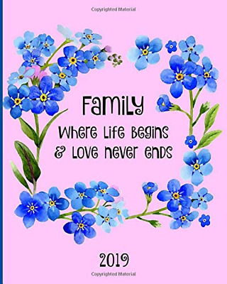 Family where life begins & love never ends: 2019 Diary, Week PAPERBACK NEW BOOK