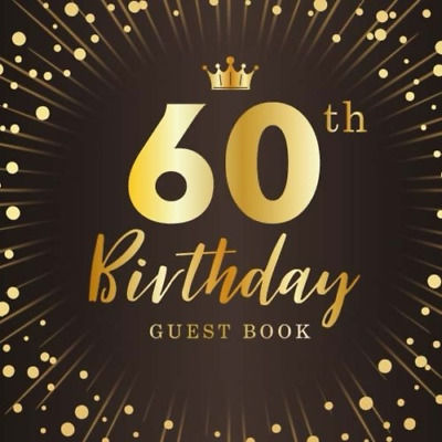60th Birthday Guest Book: Party, Anniversary, Happy Celebrat PAPERBACK NEW BOOK