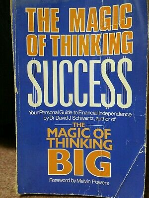 The Magic of Thinking Success By David J. Schwartz