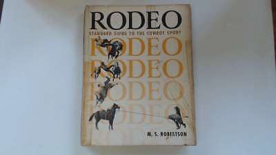 Good - Rodeo: Standard Guide to the Cowboy Sport - Robertson, M. S. 1965-01-01 T