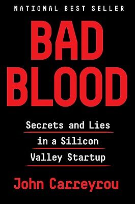 Bad Blood : Secrets and Lies in Silicon Valley by John Carreyrou PDF, EPUB, MOBI