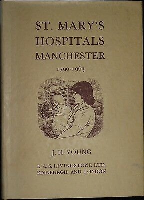 J.H.Young, St,Mary's Hospitals Manchester 1790-1963  ST 8