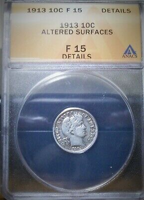 1913 Barber Liberty US Silver Dime - ANACS Certified F -15