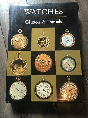 Watches History Book Clutton & Daniels Illustrated 1979