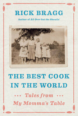 Rick Bragg / Signed The Best Cook in the World Tales from My Momma's Table 1st